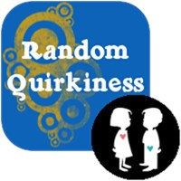 Random Quirkiness