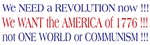 Bumper Sticker: We need a revolution now!  We wan
