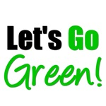 Let's Go Green Environmental T-Shirts & Gifts