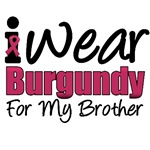 I Wear Burgundy For My Brother T-Shirts & Gifts
