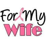 For My Wife Breast Cancer T-Shirts & Gifts