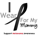 Melanoma I Wear Black Ribbon For My Mommy Shirts