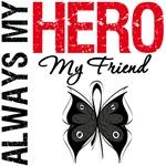 Melanoma Always My Hero My Friend T-Shirts