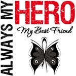 Melanoma Always My Hero My Best Friend T-Shirts