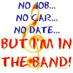 But I'm In The Band