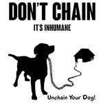 Don't Chain It's Inhumane