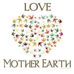 Love Mother Earth T-shirts and Home Goods