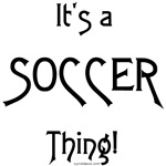 It's a Soccer Thing!