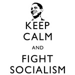 Keep Calm & Fight Socialism