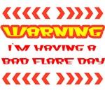 Warning: Bad Flare Day