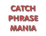 Catch Phrase Mania!