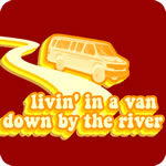 Livin' in a van down by the river!