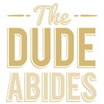 The Dude Abides T Shirts