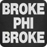 Broke Phi Broke T-Shirt