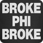 Broke Phi Broke T-Shirt