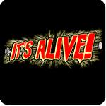 It's Alive!