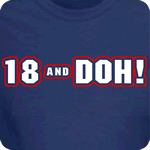 18 and Doh! T-Shirt
