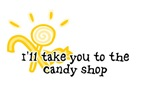 I'll take you to the candy shop