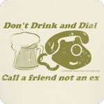 Don't Drink and Dial T Shirt