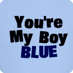 Your My Boy Blue T-Shirt