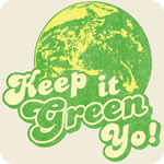Earth Day - Keep It Green Yo! T-Shirt