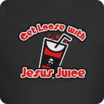 Get Loose with Jesus Juice
