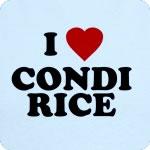 I love Condi Rice