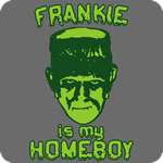 Frankie Is My Homeboy T-Shirt