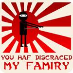 You Haf Discraced My Famiry Shirt
