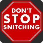 Don't Stop Snitching T-Shirt