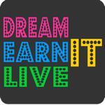 Dream It, Earn It, Live It T-Shirt