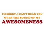 Sound of My Awesomeness T-Shirt