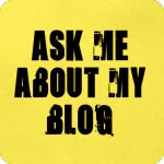 Ask me about my Blog