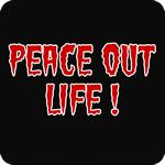 Peace Out Life T-Shirt