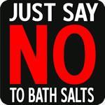 Just Say NO to Bath Salts T-Shirt