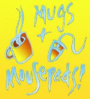 Mugs & Mousepads!