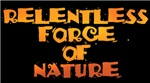 RELENTLESS FORCE OF NATURE™:  TARGET BIG OIL™