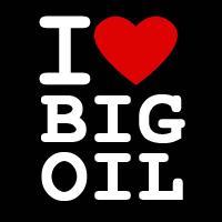 I <3 Big Oil