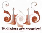 Violinists ARE Creative!!!