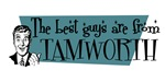 Best guys are from  Tamworth