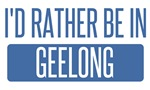 I'd rather be in Geelong