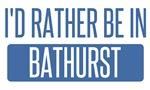 I'd rather be in Bathurst