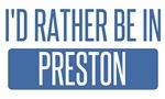 I'd rather be in Preston