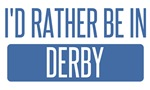 I'd rather be in Derby