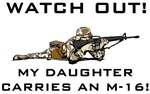 MY DAUGHTER CARRIES AN M-16!