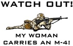 WATCH OUT! MY WOMAN CARRIES AN M-4