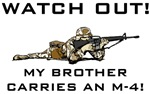 WATCH OUT My Brother carries an M-4