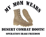 My mom wears desert combat boots! - OIF