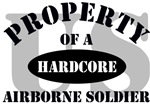 PROPERTY OF A HARDCORE US AIRBORNE SOLDIER
