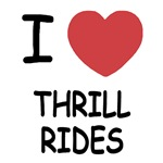 I heart thrill rides